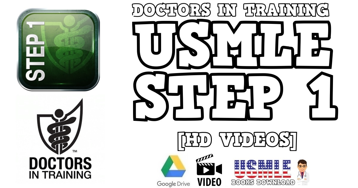 Doctors in Training USMLE Step 1 Videos Free Download