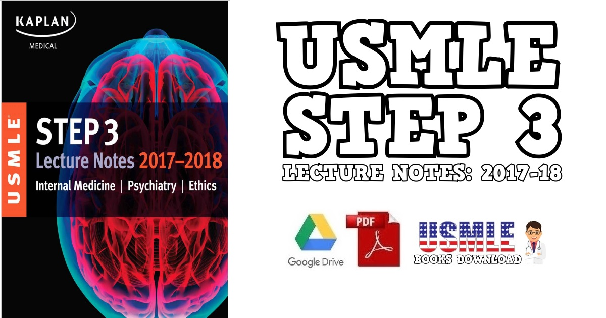 USMLE Step 3 2017–2018 Lecture Notes: Internal Medicine, Psychiatry, Ethics PDF