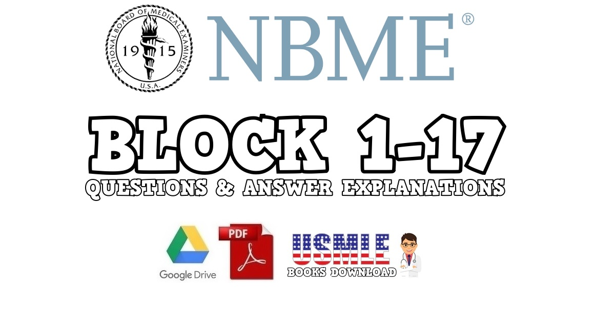 NBME Block 1-17 Questions & Answers Explanations PDF