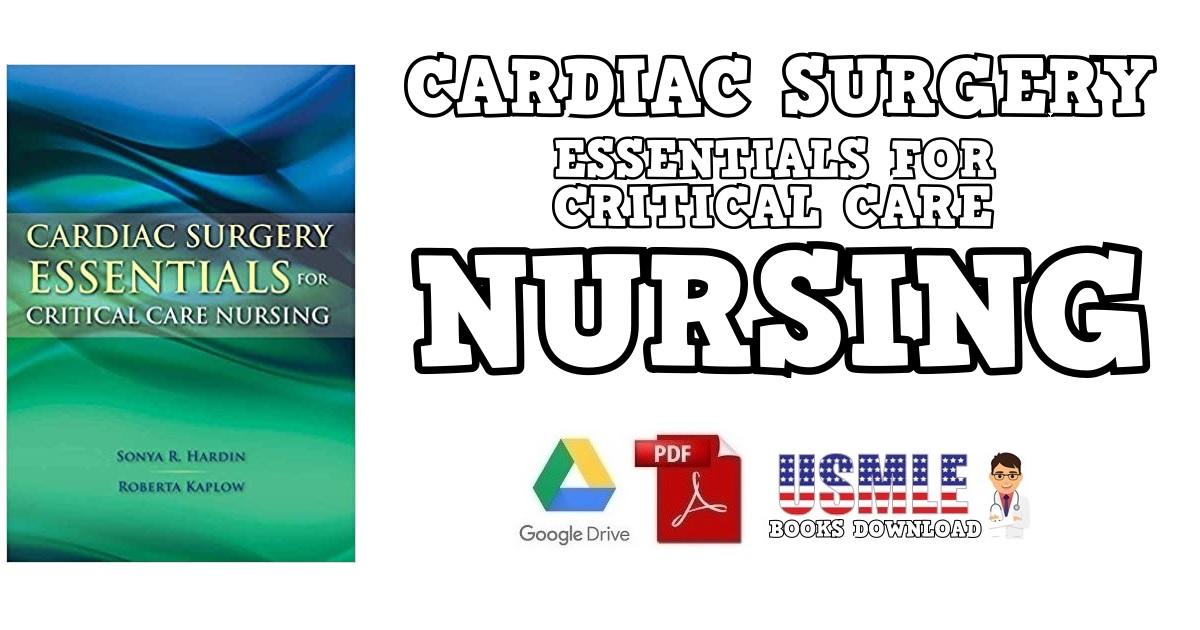 Cardiac Surgery Essentials for Critical Care Nursing PDF Free Download