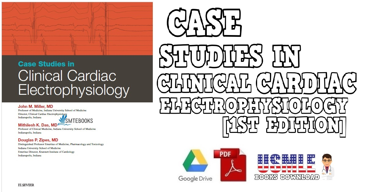 Case Studies in Clinical Cardiac Electrophysiology 1st Edition PDF