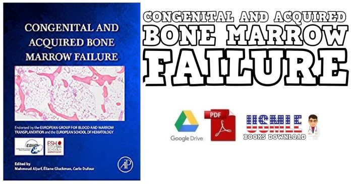 Congenital and Acquired Bone Marrow Failure 1st Edition PDF