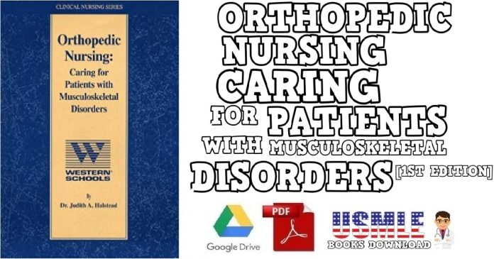 Orthopedic Nursing Caring for Patients with Musculoskeletal Disorders 1st Edition PDF