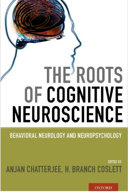The Roots of Cognitive Neuroscience: Behavioral Neurology and Neuropsychology 1st Edition PDF