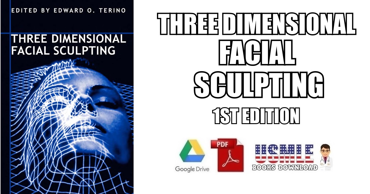 Three Dimensional Facial Sculpting 1st Edition PDF