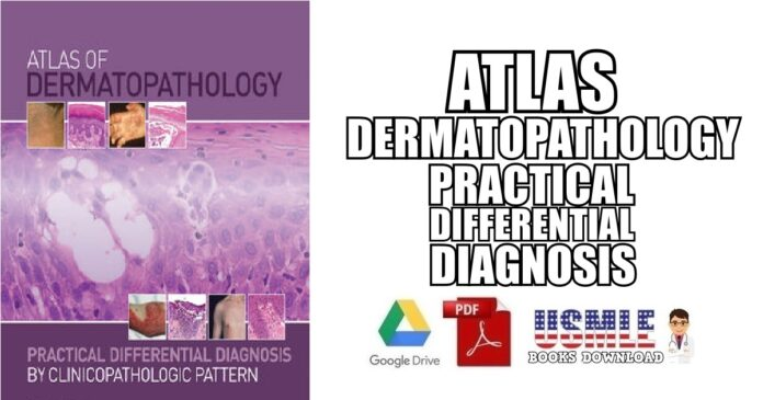 Atlas of Dermatopathology Practical Differential Diagnosis PDF